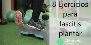 Ocho sencillos ejercicios para la fascitis plantar con vídeo detallado