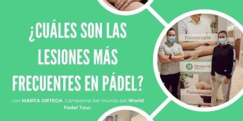 Las lesiones del padel más frecuentes. Marta Ortega en Clínicas H3