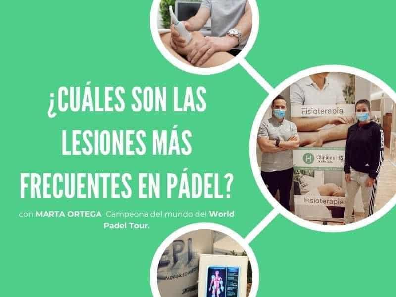 Lesiones padel más frecuentes. Marta Ortega en Clínicas H3 Madrid
